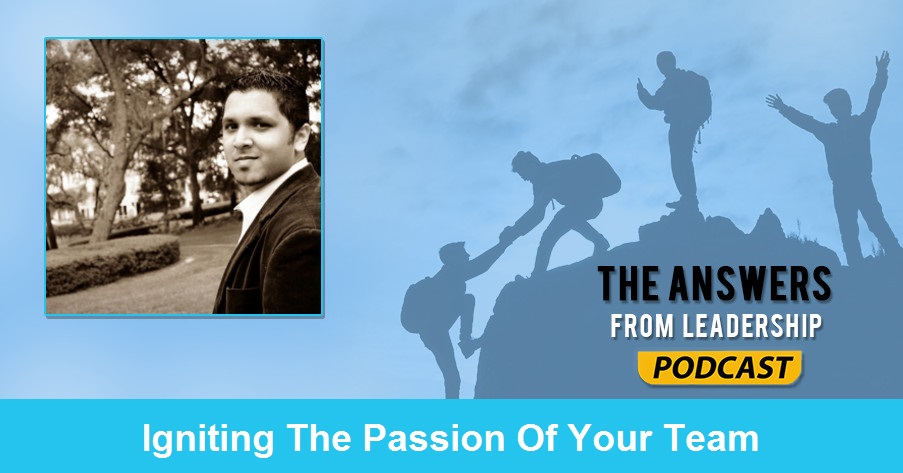 Igniting the Passion of Your Team