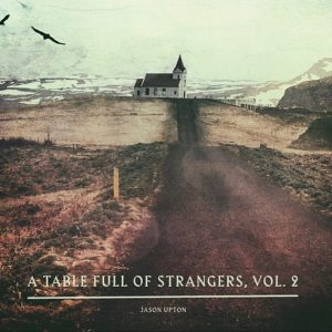 Jason Upton – A Table Full of Strangers v2